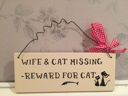 Wife & Cat Missing - Reward For The Cat  - Fleas Are Not ~ Pet Cream Wooden Hanging Sign